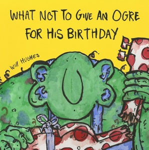 What Not To Give An Ogre For His Birthday