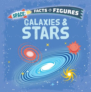 Space Facts and Figures: Galaxies and Stars