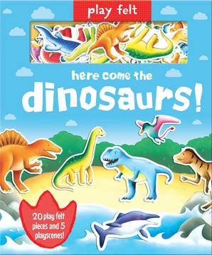 Play Felt: Here Come the Dinosaurs