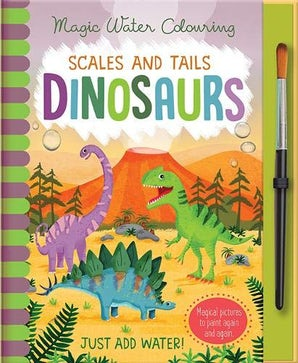 Magic Water Colouring: Scales and Tails - Dinosaurs