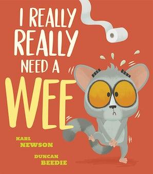 I Really Really Need a Wee