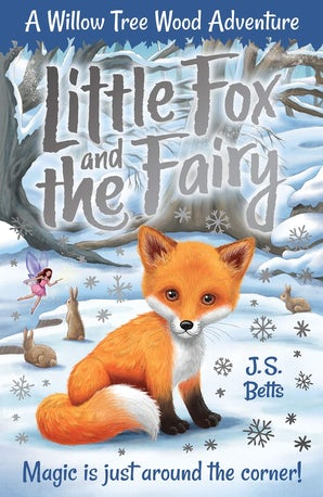 Willow Tree Wood: Little Fox and the Fairy