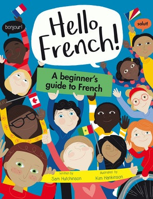 Hello French! A Beginner's Guide to French