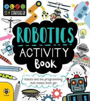Stem Starters for Kids: Robotics Activity Book