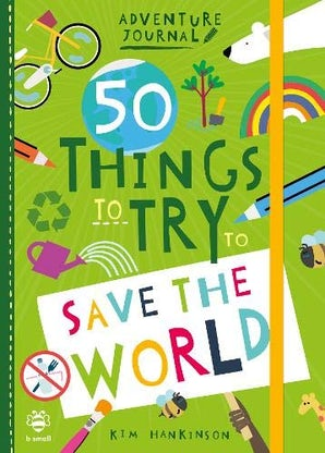 50 Things to Try and Save the World