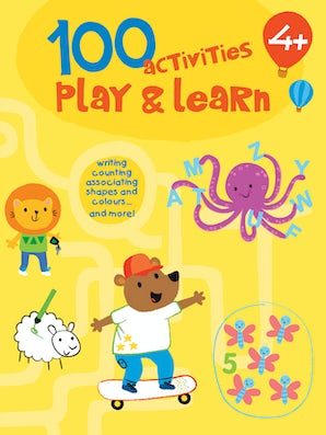 100 Activities: Play and Learn 4+