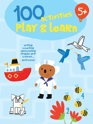 100 Activities: Play and Learn 5+