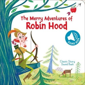 Classic Sound Book: The Merry Adventures of Robin Hood