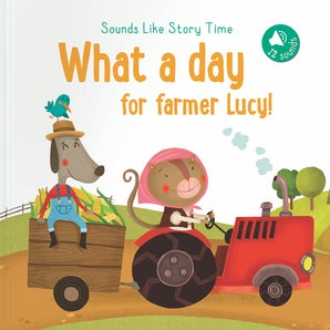 Sounds Like a Story Time: What a Day for Farmer Lucy